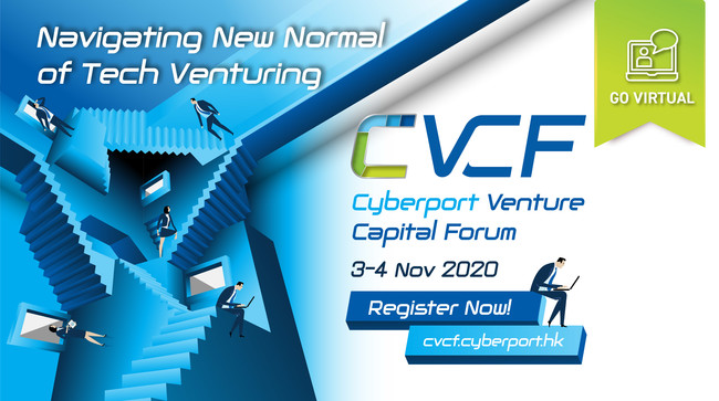 Cyberport Venture Captial Forum - Navigating New Normal of Tech Venturing
