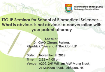 TTO IP Seminar for School of Biomedical Sciences – What is obvious is not obvious: a conversation with your patent attorney